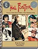 Kane, Brian M.: Hal Foster : Prince of Illustrators, Father of the Adventure Strip