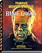 Famous Monster Movie Art of Basil Gogos by…