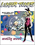 Wood, Wally: Complete Wally Wood: Lunar Tunes