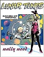 Wally Wood: Lunar Tunes by Wally Wood