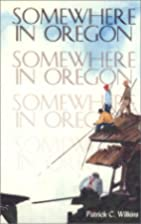 Somewhere in Oregon: On the Road Across the…