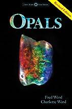 Opals, Third Edition (Ward, Fred, Gem Book…