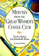 Minutes from the Great Women's Coffee Club:…