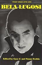 Bela Lugosi (Midnight Marquee Actors Series)…