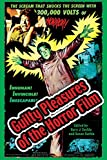 Svehla, Gary J.: Guilty Pleasures of the Horror Film