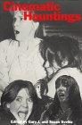 Cinematic Hauntings by Gary J. Svehla