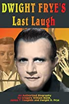 Dwight Frye's Last Laugh by Gary J.…