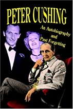 Peter Cushing: An Autobiography and Past…
