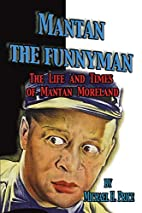Mantan the Funnyman: The Life and Times of…