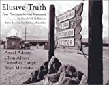 Robinson, Gerald H.: Elusive Truth: Four Photographers at Manzanar