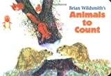 Wildsmith, Brian: Brian Wildsmith's Animals To Count