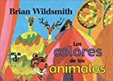 Wildsmith, Brian: Brian Wildsmith's Animal Colors (Spanish edition)