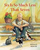 Ronald Himler: Six Is So Much Less Than Seven