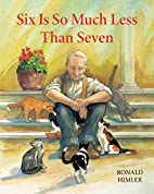 Six Is So Much Less Than Seven by Ronald…