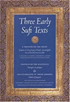 Three Early Sufi Texts: A Treatise on the…