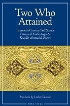 Two Who Attained: Twentieth-Century Sufi…