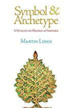 Symbol & Archetype: A Study of the Meaning…