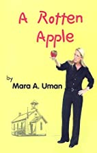 A Rotten Apple by Mara A. Uman