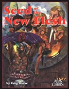 Seed of the New Flesh by Greg Stolze