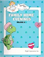 Family Home Evenings Volume 2 by Sabina H.…