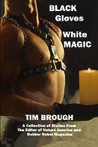 Black Gloves, White Magic (A Boner Book) by…