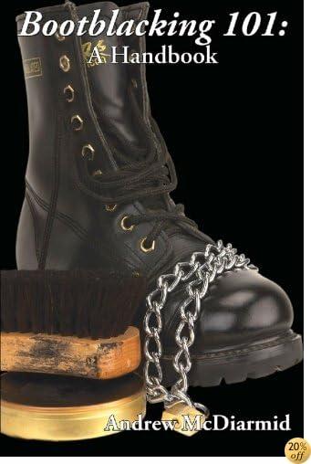Bootblacking 101: A Handbook (A Boner Book)