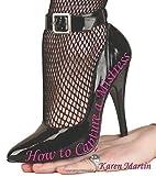 How to Capture a Mistress (M/s Studies…