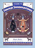 Bahti, Mark: A Guide to Navajo Sand Paintings