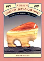 A Guide to Zuni Fetishes & Carvings, Volume…