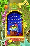 NELSON, KIM: A Desert Gardener's Companion