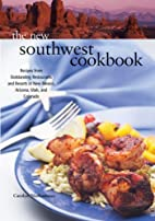 The New Southwest Cookbook: Recipes from…