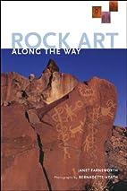 Rock Art Along the Way by Janet Farnsworth