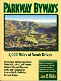 Hinkel, James R.: Parkway Byways: Explore the Charming Countryside Close to the Blue Ridge Parkway, the Shenandoah National Park, the Great Smoky Mountain National Park