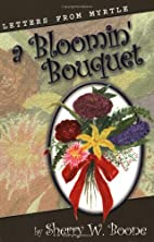 A Bloomin' Bouquet: Letters from Myrtle by…