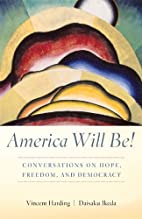 America Will Be!: Conversations on Hope,…