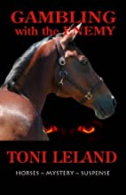 Gambling with the Enemy by Toni Leland