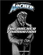 Shadowforce Archer: The Archer Foundation by…