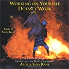 Working on Yourself Doesnt Work: A Book on…