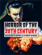 Horror of the 20th Century by Robert E.…