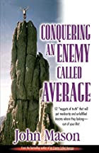 Conquering An Enemy Called Average by John…