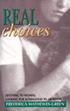 Real Choices: Listening to Women; Looking…
