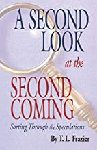 A Second Look at the Second Coming by T. L.…