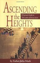 Ascending the Heights by Fr. John Mack