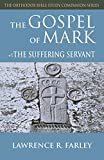 Farley, Lawrence R.: The Gospel Of Mark: The Suffering Servant