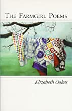 The Farmgirl Poems by Elizabeth Oakes