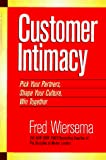 Wiersema, Fred: Customer Intimacy: Pick Your Partners, Shape Your Culture, Win Together