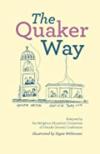 The Quaker Way by Friends General Conference