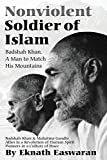 Easwaran, Eknath: Nonviolent Soldier of Islam: Badshah Khan, a Man to Match His Mountains