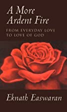 A More Ardent Fire: From Everyday Love to…