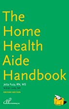 The Home Health Aide Handbook by Jetta Lee…
